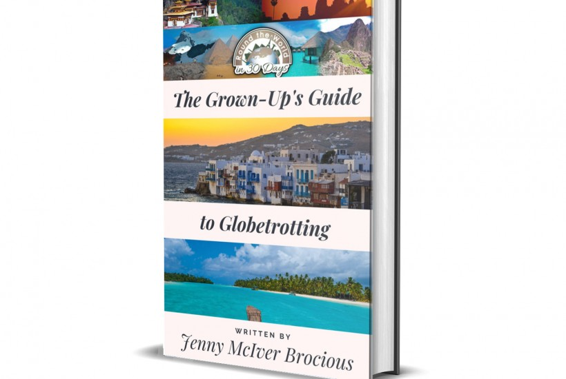 The Grown Up's Guide to Globetrotting